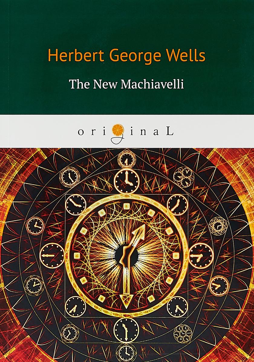 H. G. Wells The New Machiavelli