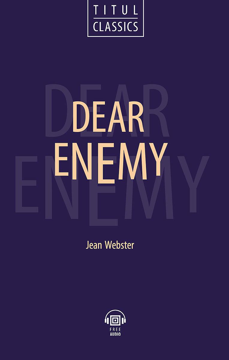 Джин Уэбстер. Dear Enemy / Милый враг. Книга для чтения