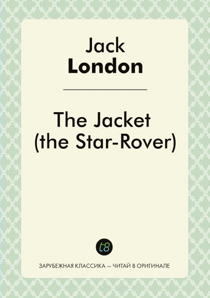 Jack London The Jacket (the Star-Rover)