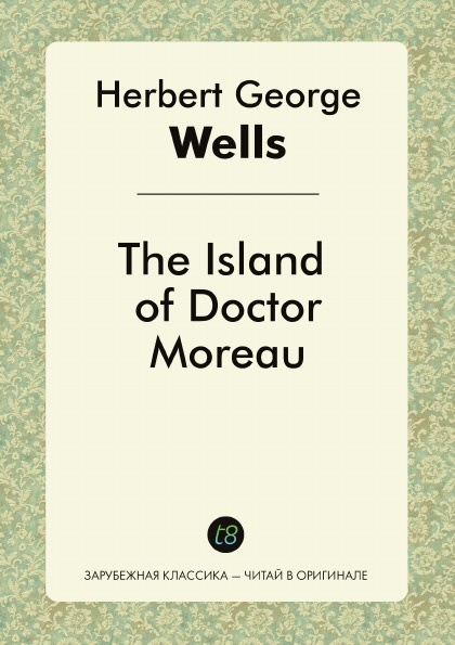 H. G. Wells The Island of Doctor Moreau