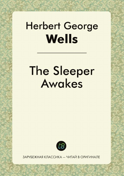 H. G. Wells The Sleeper Awakes