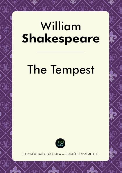 William Shakespeare The Tempest этвуд м уинтерсон дж джейкобсон г миры уильяма шекспира комплект из 3 книг