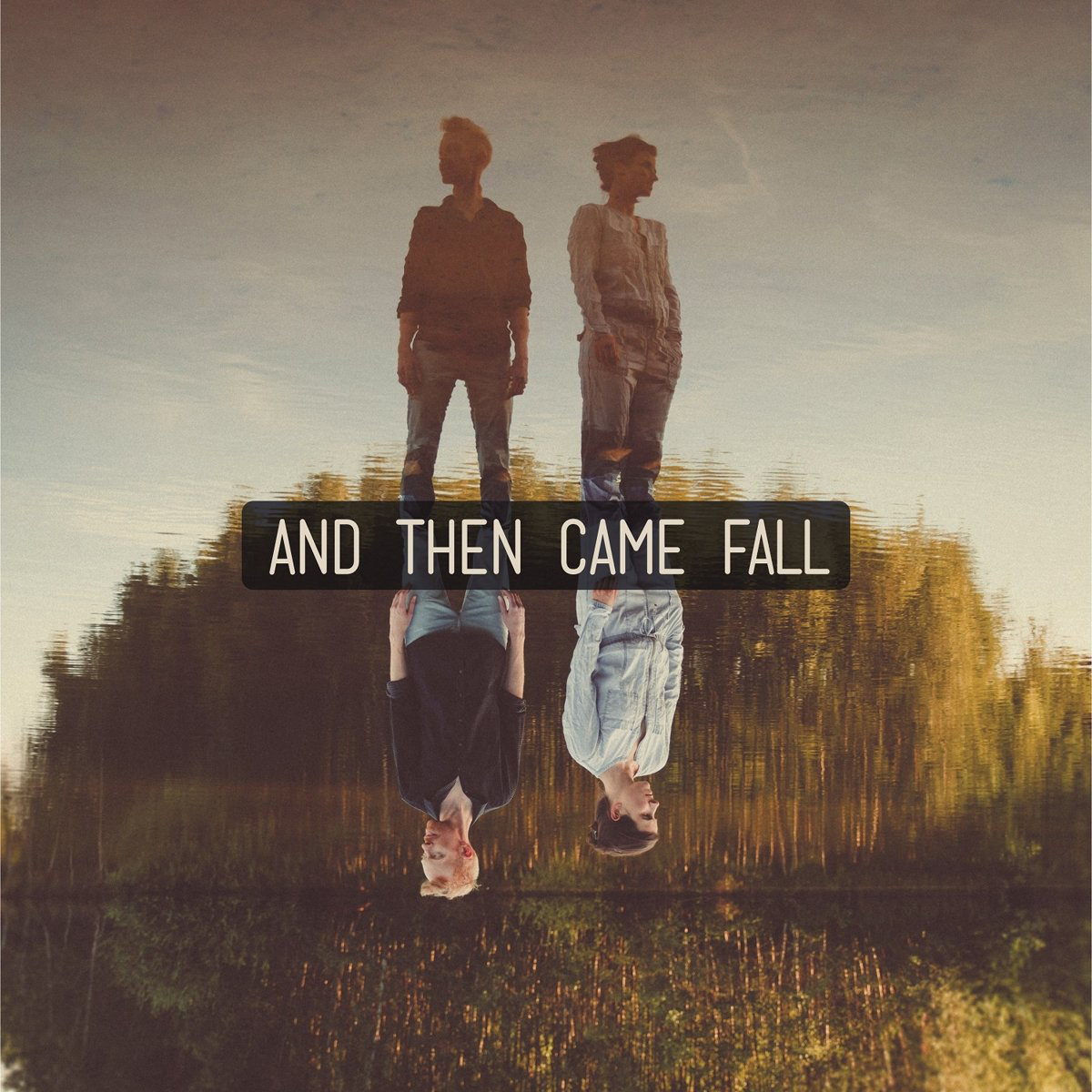 And Then Came Fall Fall.