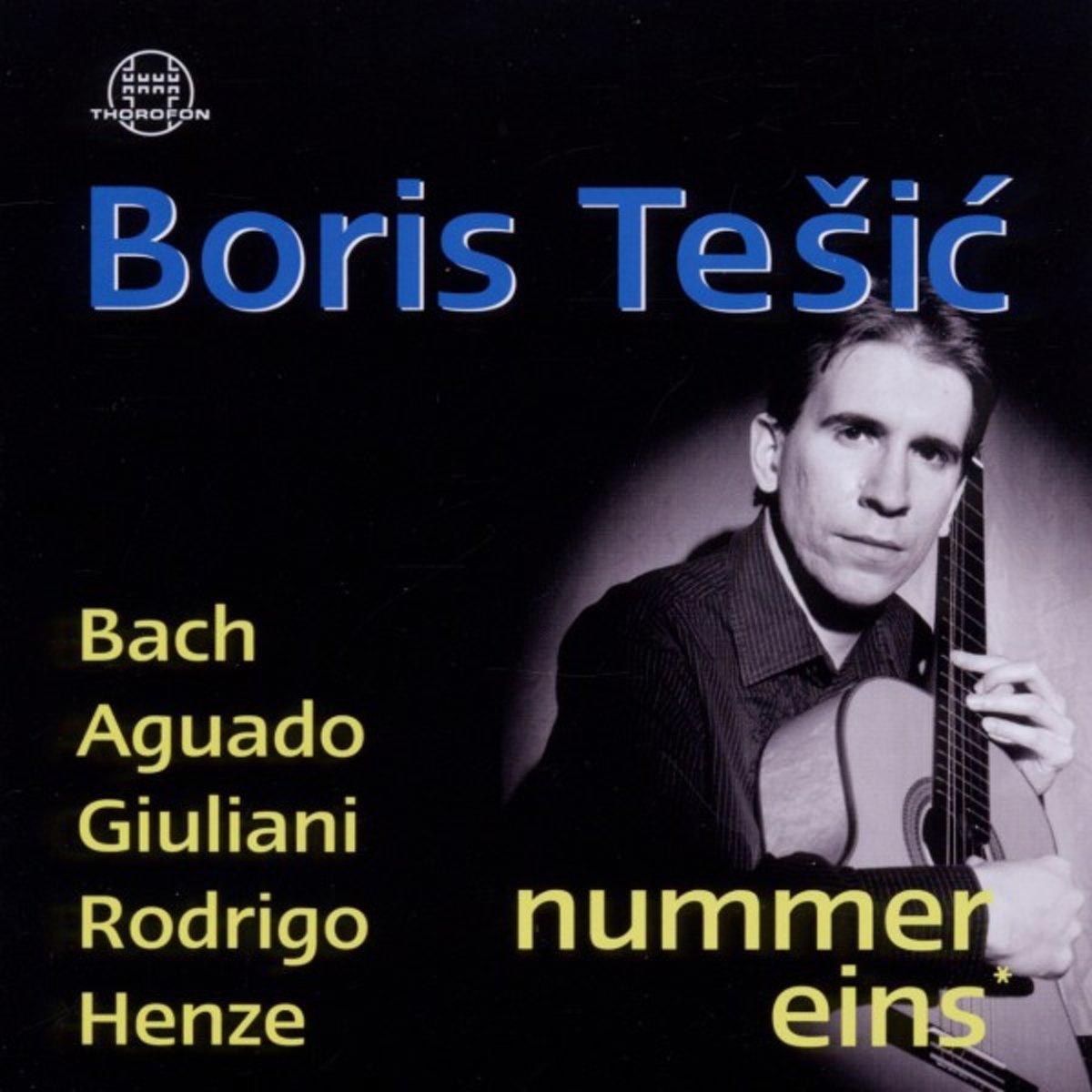 Boris Tesic Bach / Aguado / Rodrigo / Giuliani / Henze. Boris Tesic. Nummer Eins boris hillen agfa leverkusen