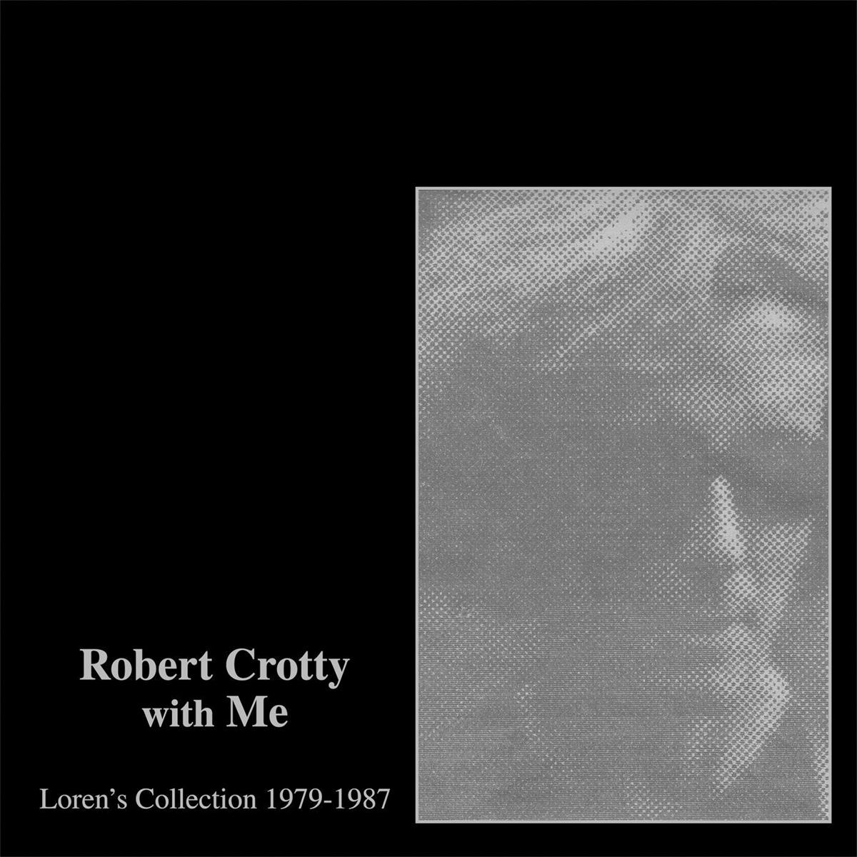 Robert Crotty,Loren Connors Robert Crotty & Loren Connors. Robert Crotty With Me. Loren's Collection (2 CD) robert mapplethorpe flowers