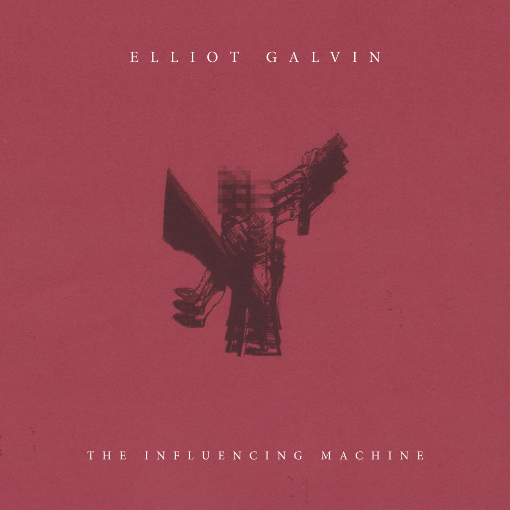Elliot Galvin Elliot Galvin. The Influencing Machine laura elliot the lost sister