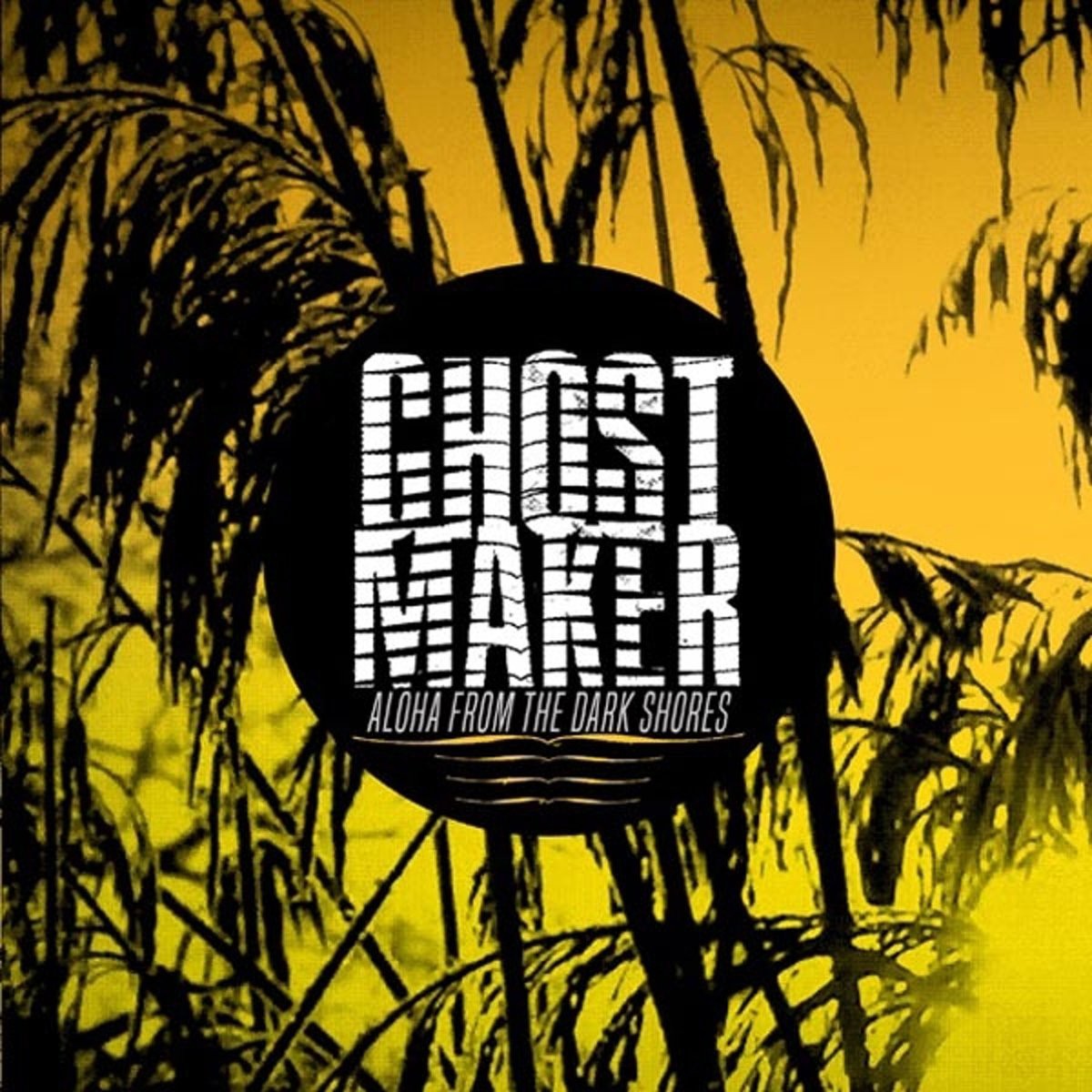 Ghostmaker Ghostmaker. Aloha From The Dark Sores