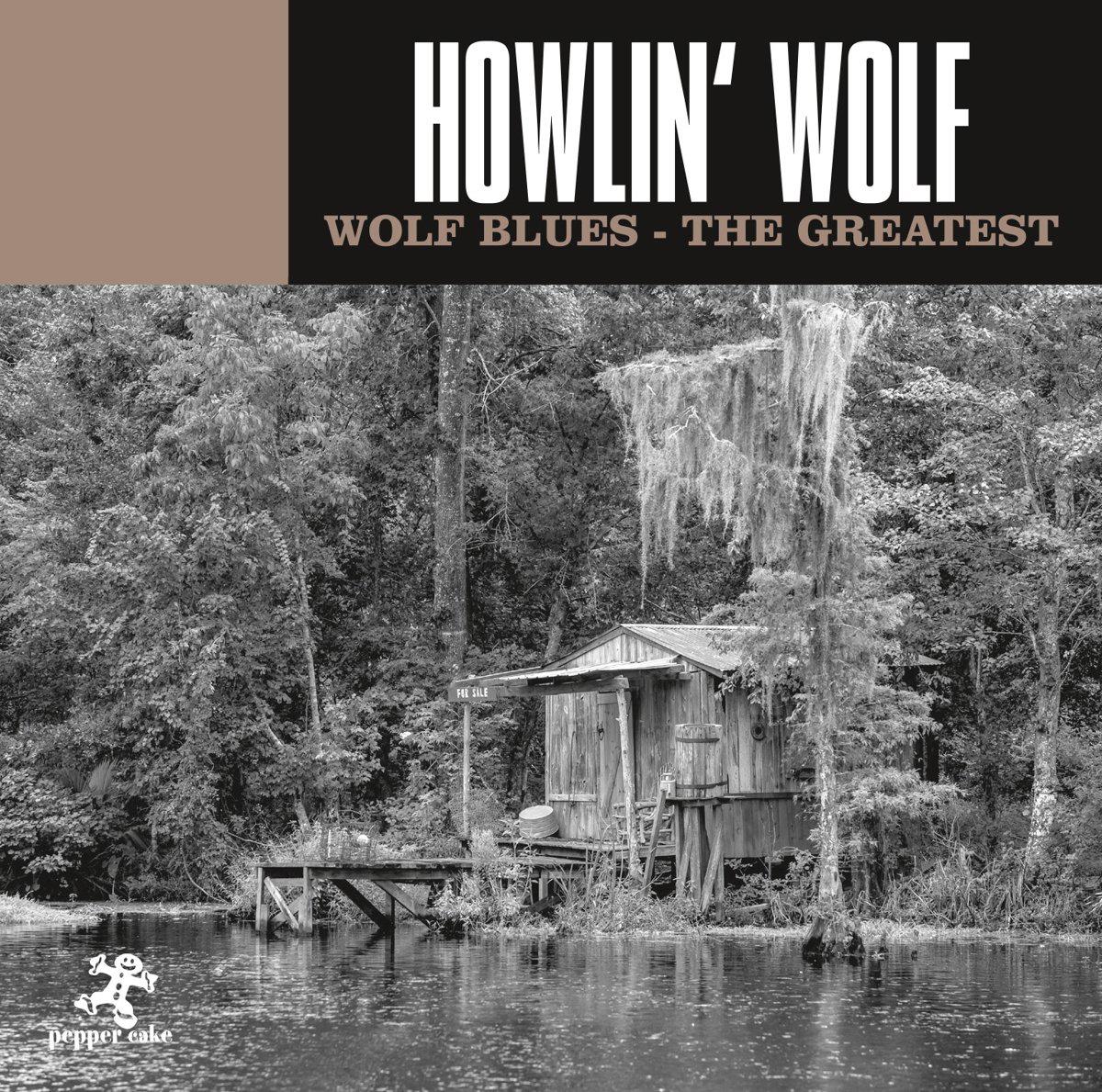 Артур Бернетт Честер Howlin' Wolf. Wolf Blues - The Greatest howlin wolf howlin wolf killing floor blues essentials