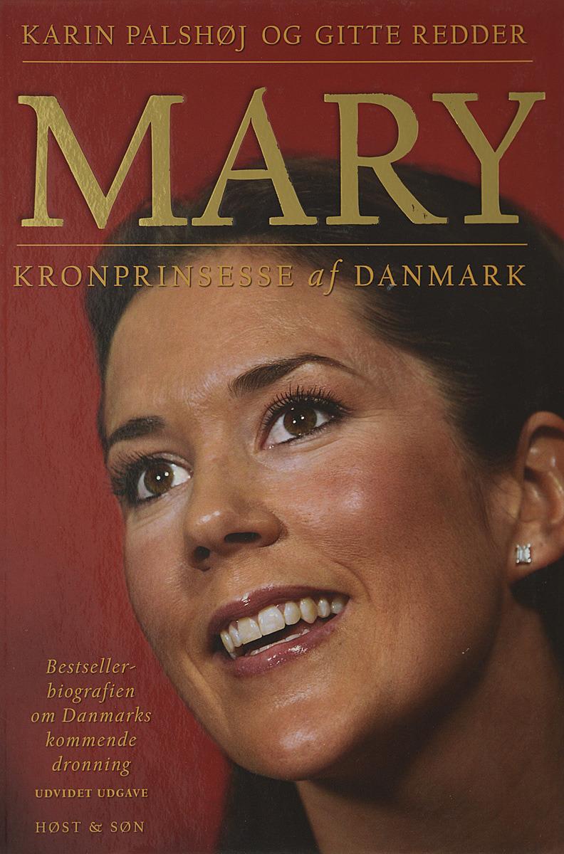Karin Palshoj og Gitte Redder Mary. Kronprinsesse af Danmark aage gerhard skavlan historiske billeder fra den nyere tid i norge danmark og tildels sverige