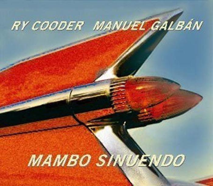 Рай Кудер,Мануэль Галбан Ry Cooder, Manuel Galban. Mambo Sinuendo (2 LP) ry cooder ry cooder bop till you drop 180 gr