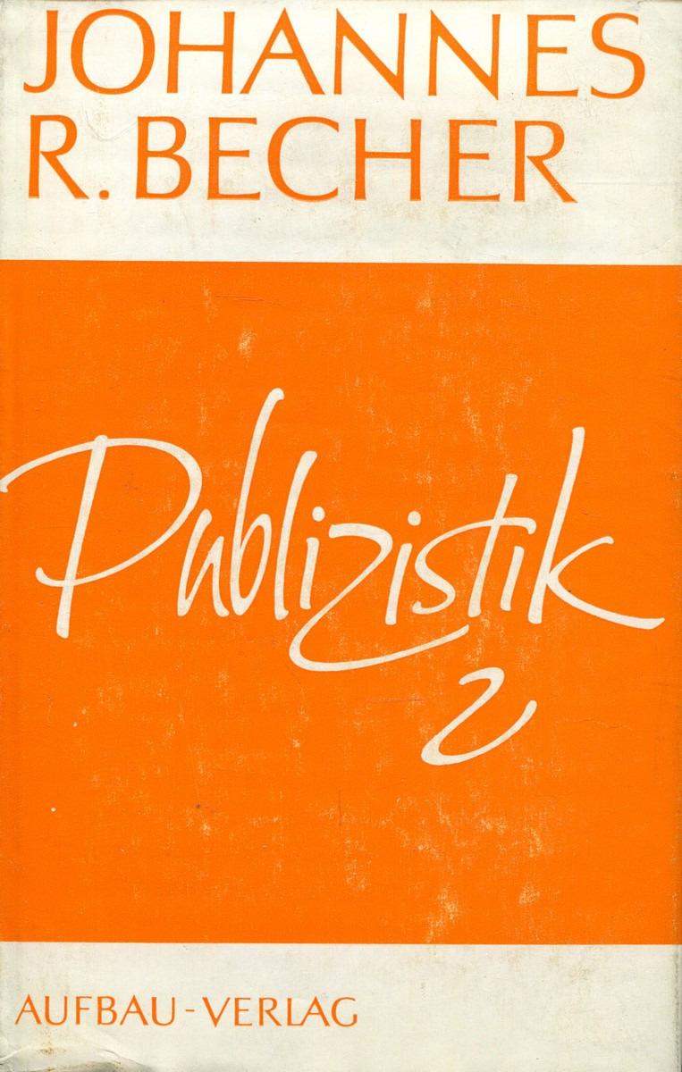 Johannes R. Becher Johannes R. Becher. Publizistik II. 1939-1945