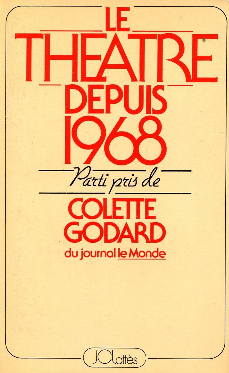 Colette Godard Le theatre depuis 1968 jules guillemot l evolution de l idee dramatique chez les maitres du theatre de corneille a dumas fils french edition