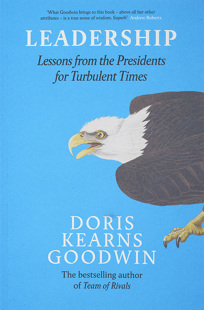 Leadership: Lessons from the Presidents for Turbulent Times barbara crosby c leadership for the common good tackling public problems in a shared power world