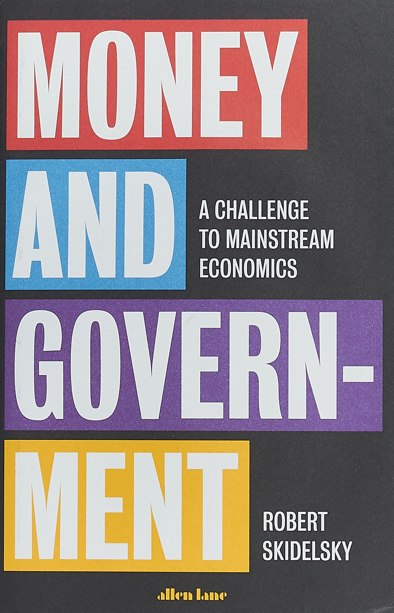 Money and Government: A Challenge to Mainstream Economics Allen Lane