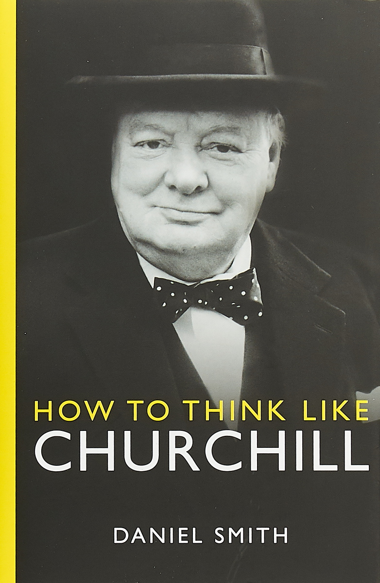 How to Think Like Churchill michael burchell no excuses how you can turn any workplace into a great one