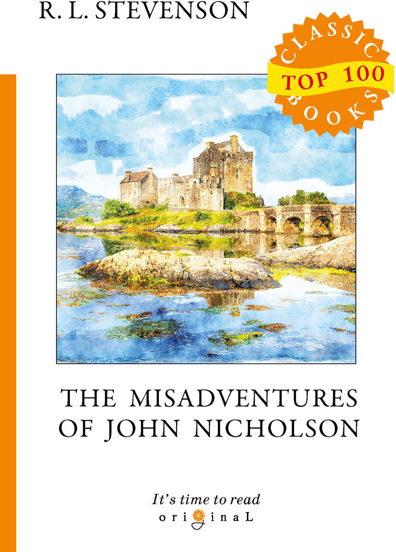 R.L. Stevenson The Misadventures of John Nicholson dowden john bp of edinburgh the annotated scottish communion office