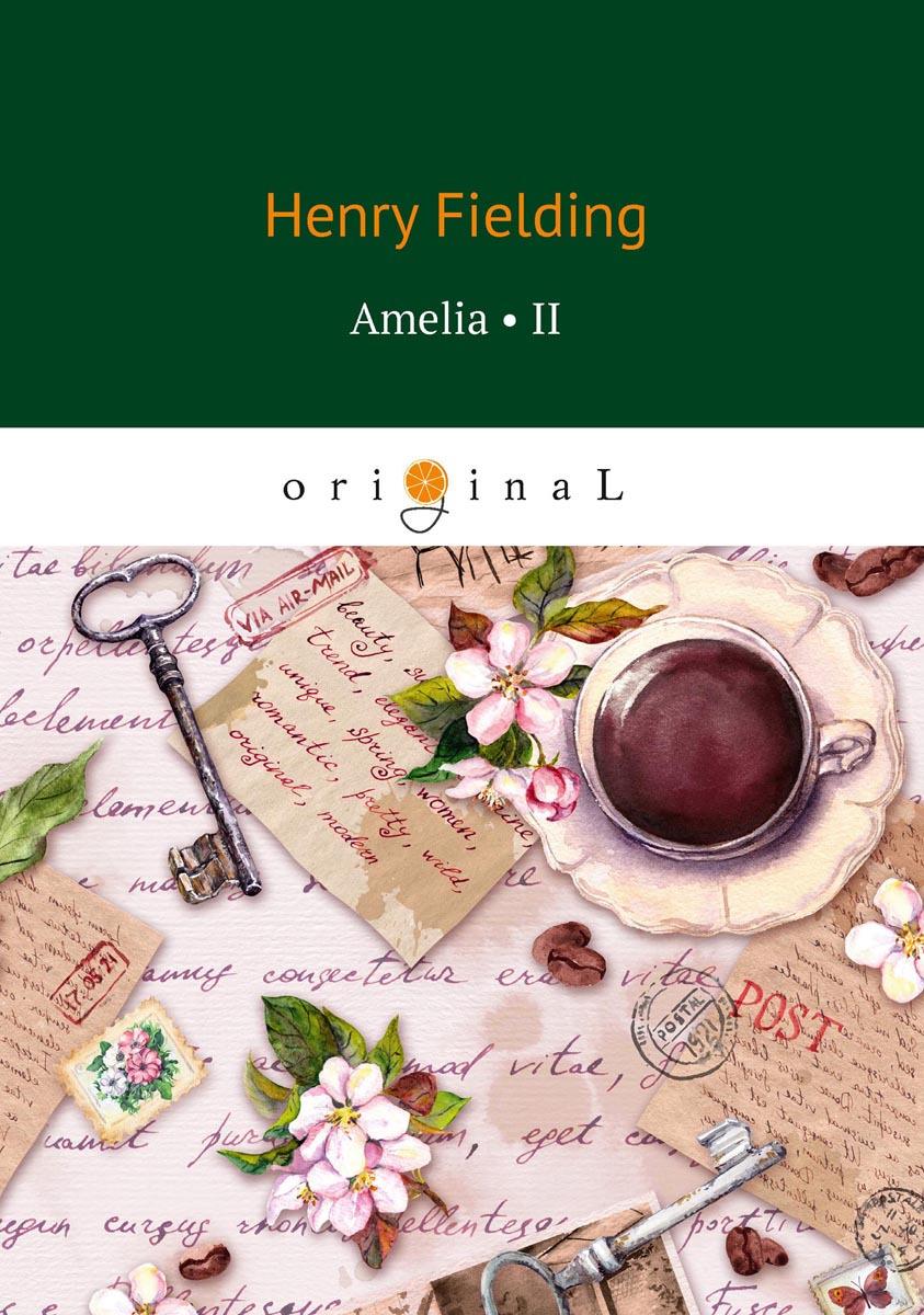 H. Fielding Amelia 2/Амелия 2 h fielding amelia 1 амелия 1