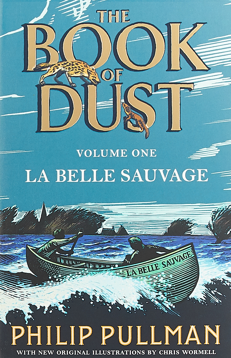 La Belle Sauvage: The Book of Dust Volume One pullman p the book of dust volume one la belle sauvage