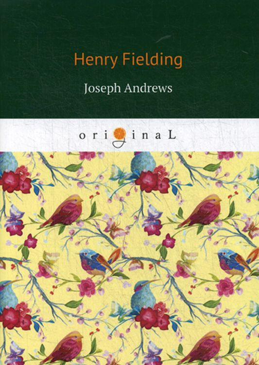 Фото - Henry Fielding Joseph Andrews fielding henry the adventues of joseph andrews and his friend mr abraham adams vol ii