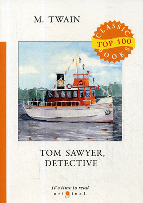 M. Twain Tom Sawyer, Detective m twain tom sawyer abroad