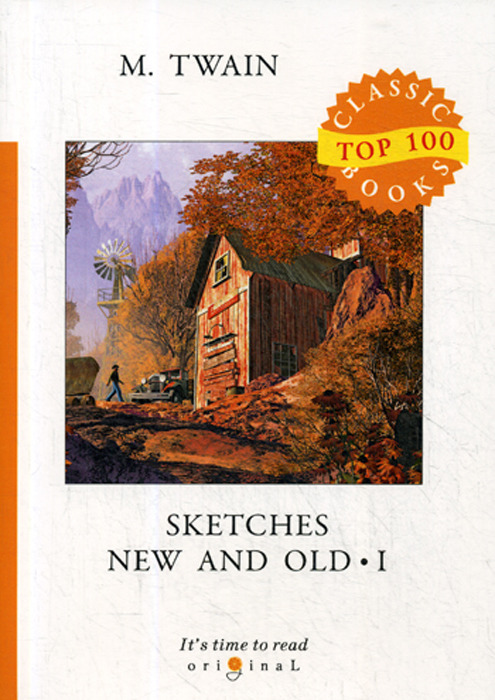 M. Twain Sketches New and Old: Part 1 twain m sketches new and old i