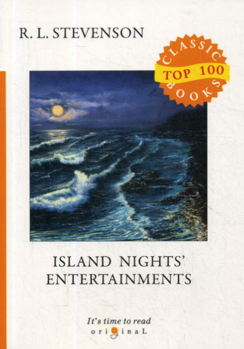 R. L. Stevenson Island Nights' Entertainments народное творчество a plain and literal translation of the arabian nights entertainments now entituled the book of the thousand nights and a night volume 6 of 17