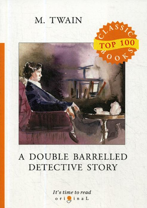 лучшая цена M. Twain A Double Barrelled Detective Story