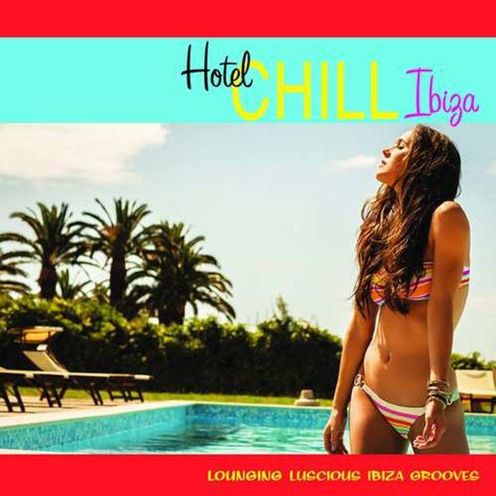 цена на Hotel Chill Ibiza (Lounging Luscious Ibiza Grooves)