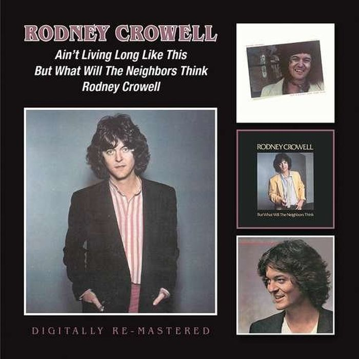 Rodney Crowell. Ain't Living Long Like This. But What Will The Neighbors Think. Rodney Crowell (2CD) rodney st michael st michael rodney sync my world thief s honor ga sk paperback edition