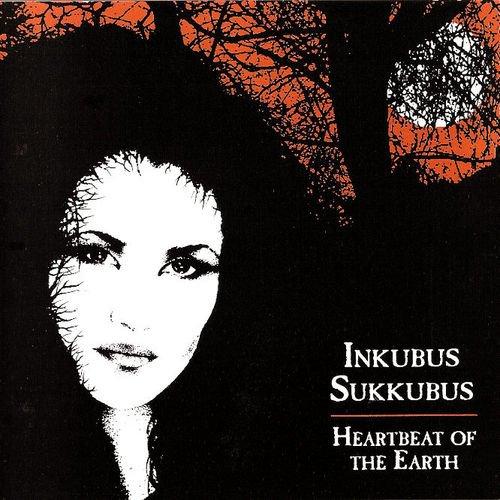Inkubus Sukkubus Sukkubus. Heartbeat Of The Earth