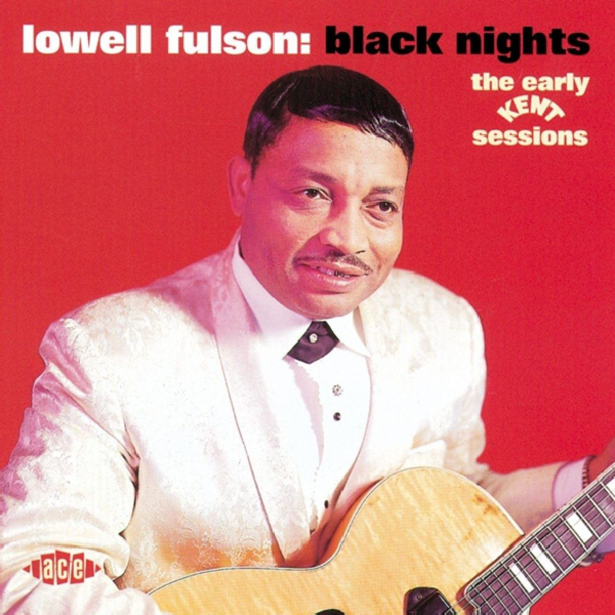 Лоуэлл Фулсон Lowell Fulson. Black Nights. The Early Kent Sessions элизабет лоуэлл только ты