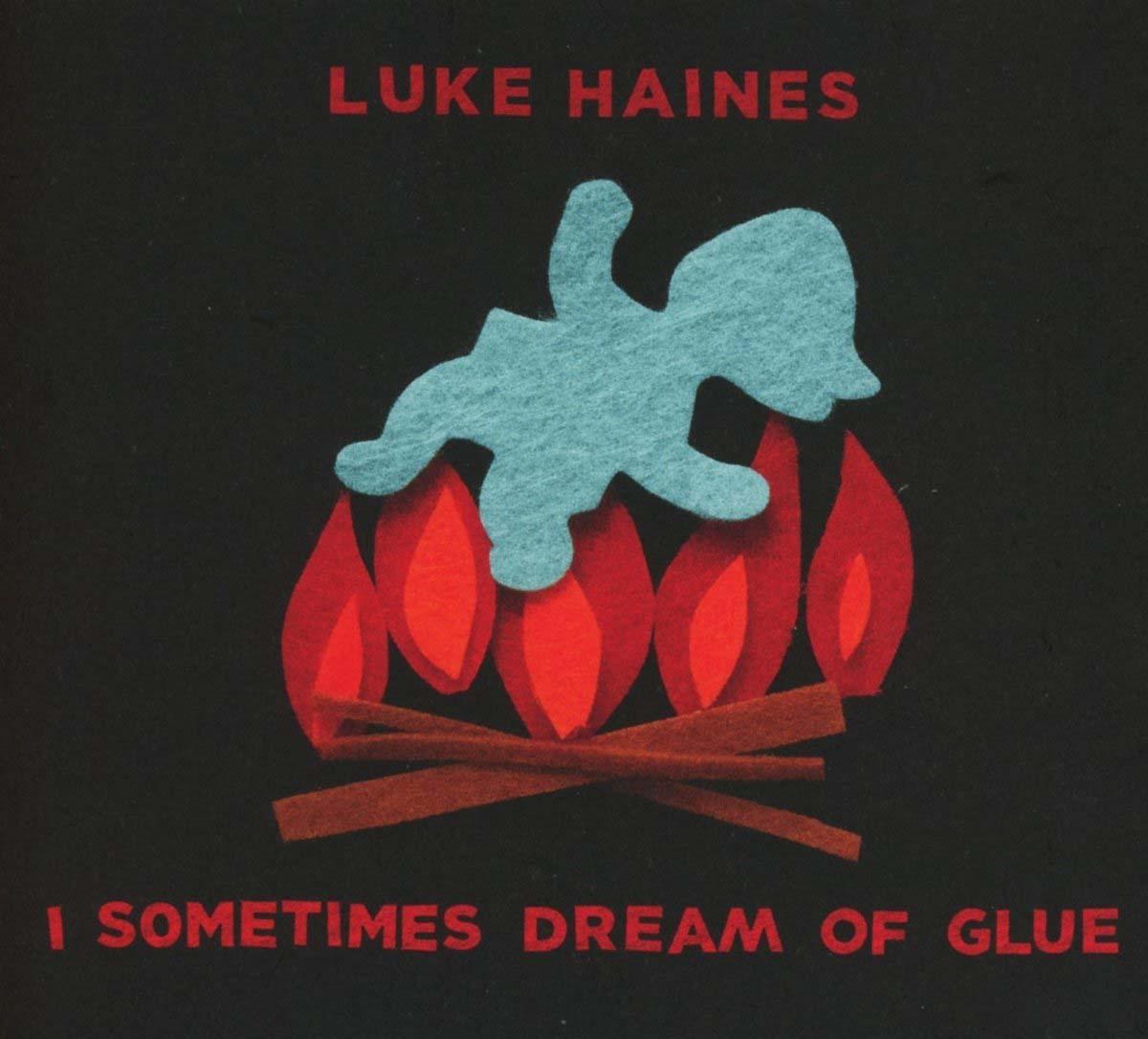 цена на Luke Haines Luke Haines. I Sometimes Dream Of Glue