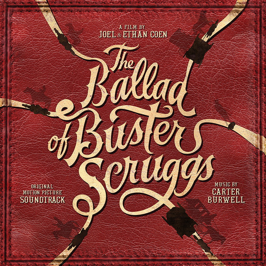 Картер Беруэлл Carter Burwell. The Ballad Of Buster Scruggs. Original Motion Picture Soundtrack (LP) butch tavares adi armour the o jays brawl in cell block 99 original motion picture soundtrack lp