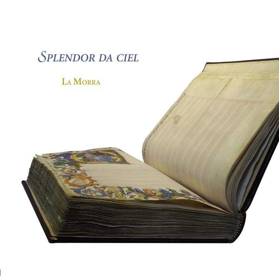 La Morra La Morra. Splendor Da Ciel: Music From The San Lorenzo Palimpsest