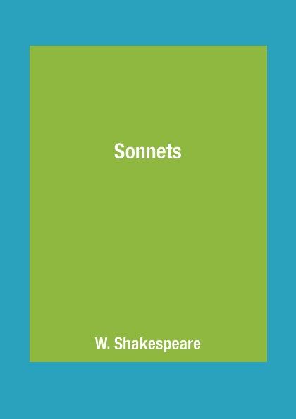 W. Shakespeare Sonnets shakespeare w sonnets