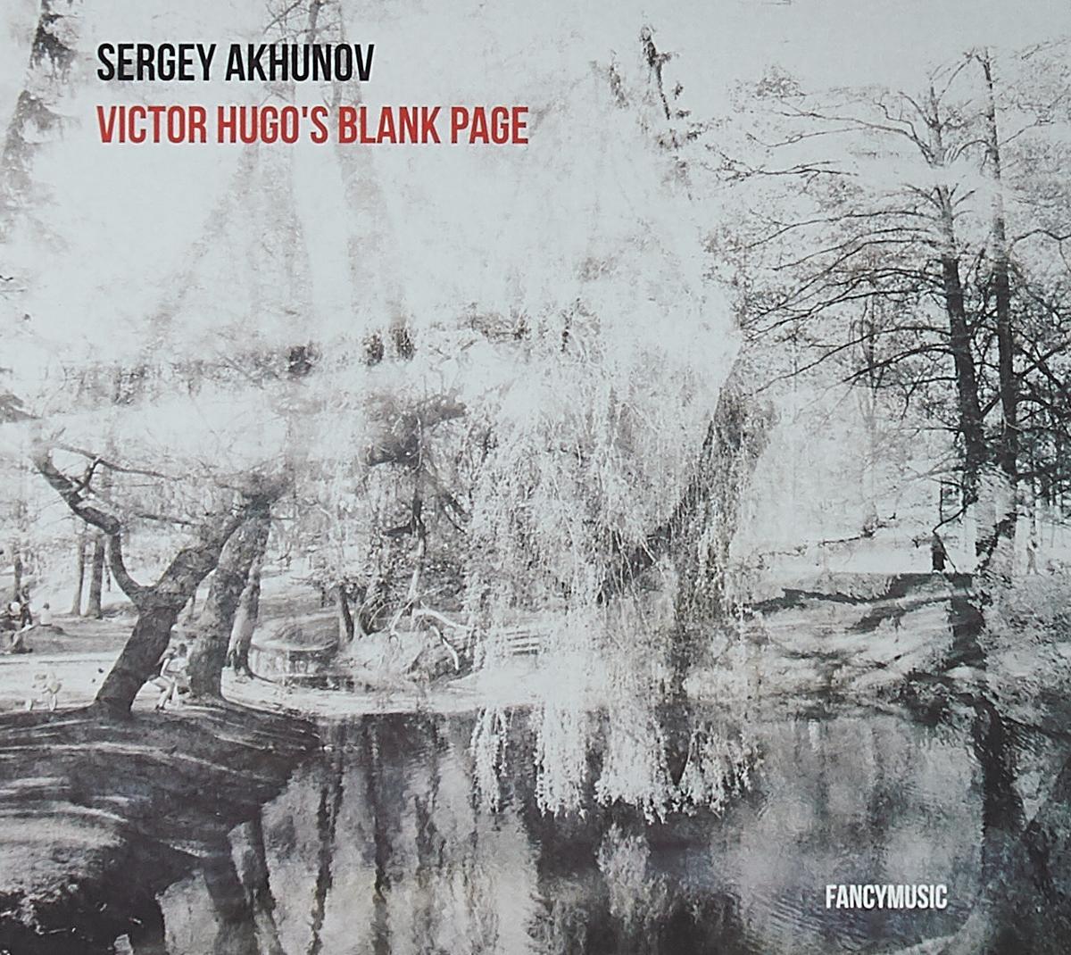 Сергей Ахунов Сергей Ахунов. Victor Hugo's Blank Page (2 CD) cosonic cd 609mv page 5