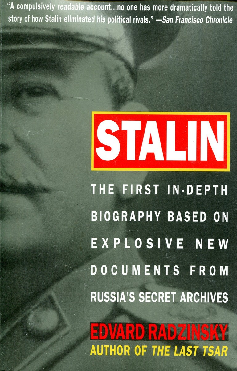 Edward Radzinsky Stalin: The First In-depth Biography Based on Explosive New Documents from Russia's Secret Archives the death of stalin