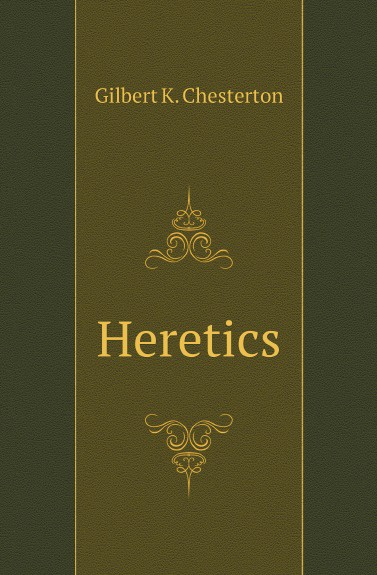 G. Chesterton Heretics on the shoulders of giants