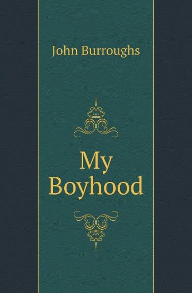 лучшая цена John Burroughs My Boyhood