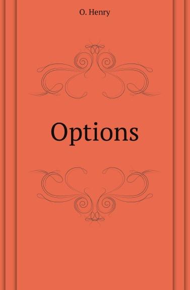 О`Генри Options henry o options