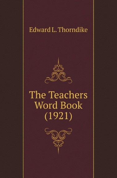 Edward L. Thorndike The Teachers Word Book (1921) edward l thorndike the teachers word book 1921