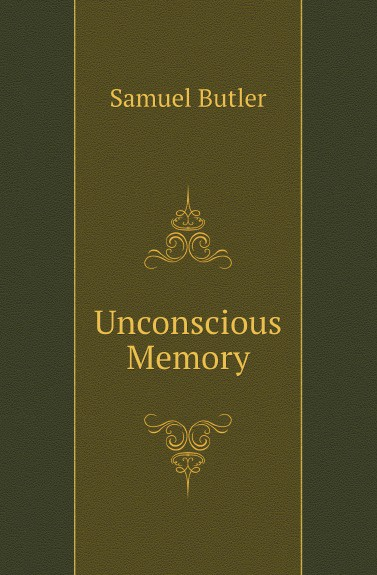 S. Butler Unconscious Memory murder being once done