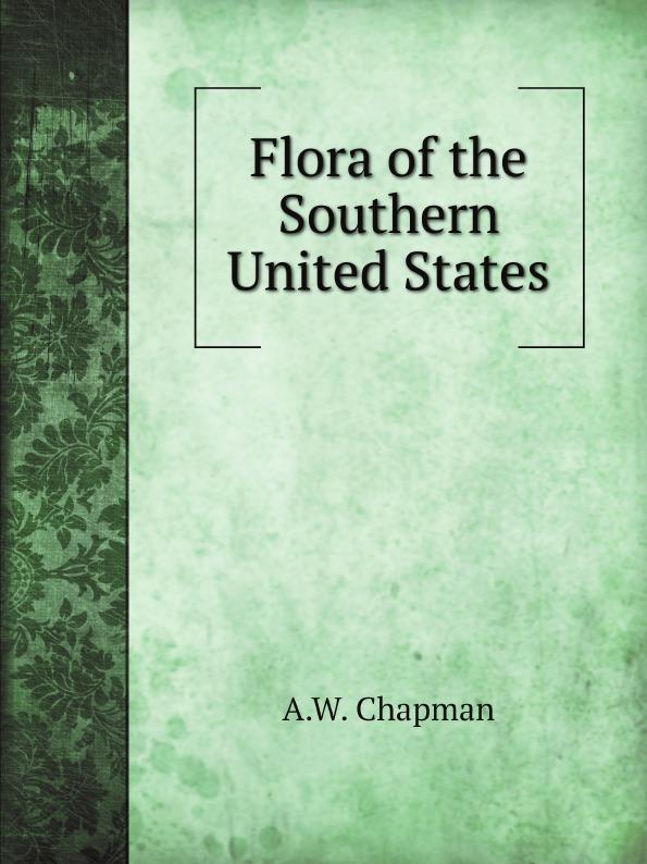 A.W. Chapman Flora of the Southern United States цена и фото