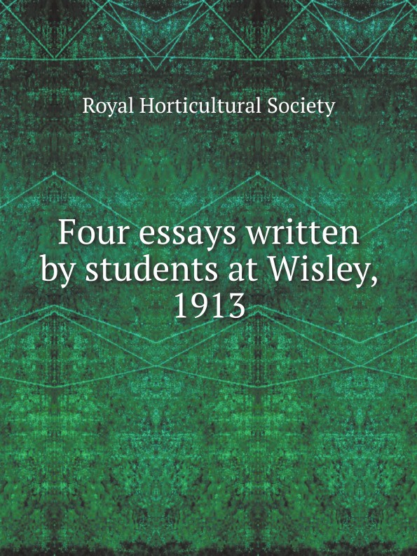 Royal Horticultural Society Four essays written by students at Wisley, 1913