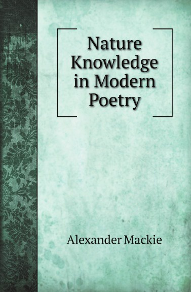 A. Mackie Nature Knowledge in Modern Poetry