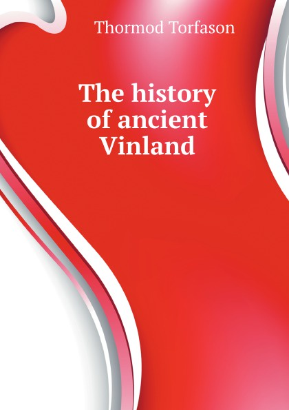 T. Torfason The history of ancient Vinland нenry treece vinland the good