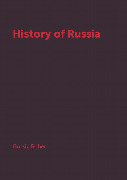 Gossip Robert History of Russia history of russia