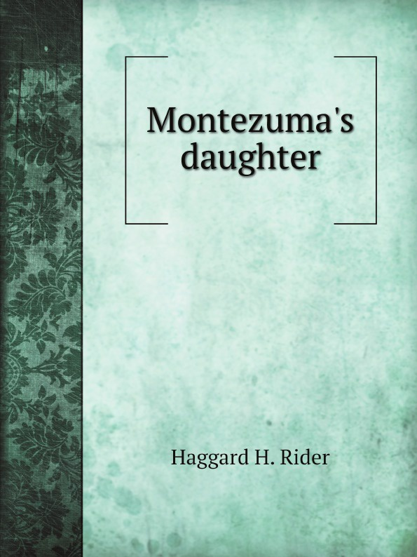 лучшая цена Haggard H. Rider Montezumas daughter