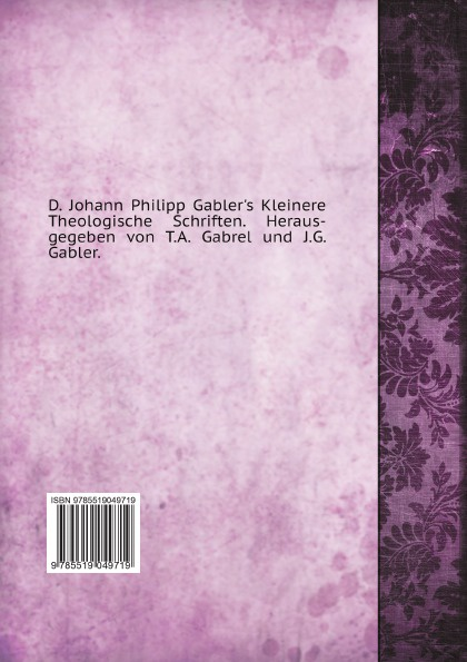 D. Johann Philipp Gablers Kleinere Theologische Schriften. Band 1