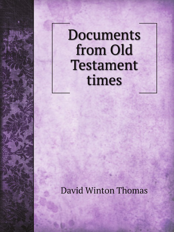 D. W.Thomas Documents from Old Testament times d w thomas documents from old testament times